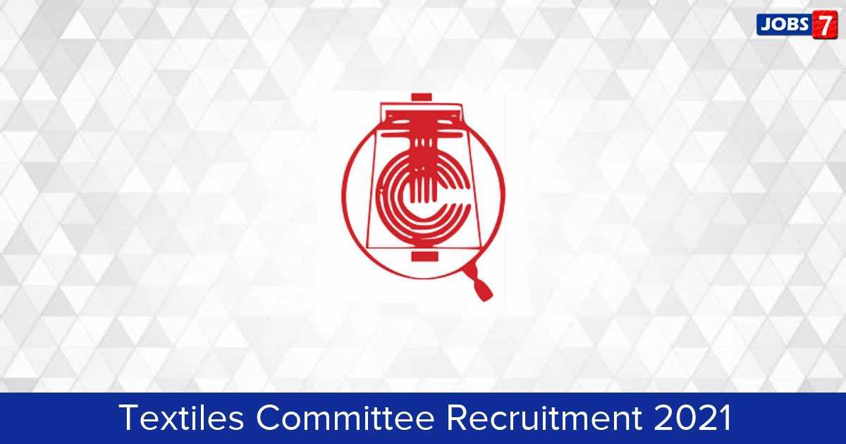 Textiles Committee Recruitment 2021:  Jobs in Textiles Committee | Apply @ textilescommittee.nic.in