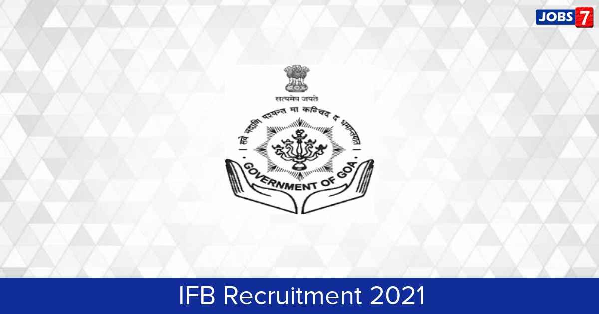 IFB Recruitment 2021:  Jobs in IFB | Apply @ ifbgoa.goa.gov.in
