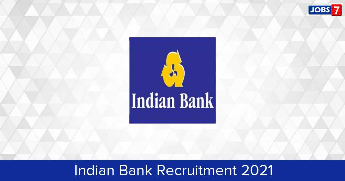 Indian Bank Recruitment 2021:  Jobs in Indian Bank | Apply @ indianbank.in