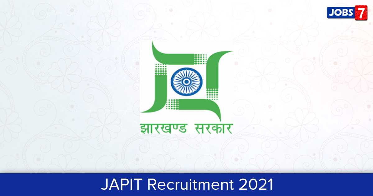 JAPIT Recruitment 2021:  Jobs in JAPIT | Apply @ japit.jharkhand.gov.in