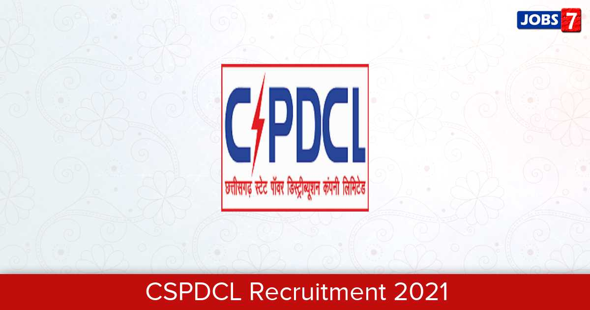 CSPDCL Recruitment 2021:  Jobs in CSPDCL | Apply @ cspdcl.co.in