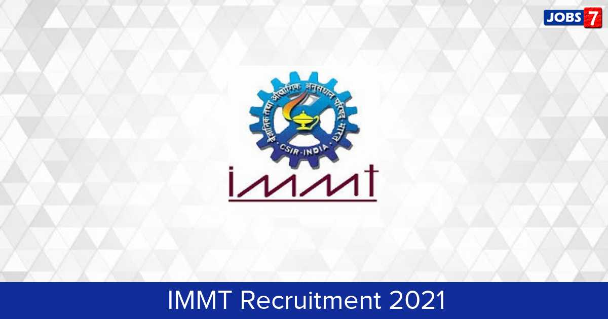 IMMT Recruitment 2021:  Jobs in IMMT | Apply @ www.immt.res.in