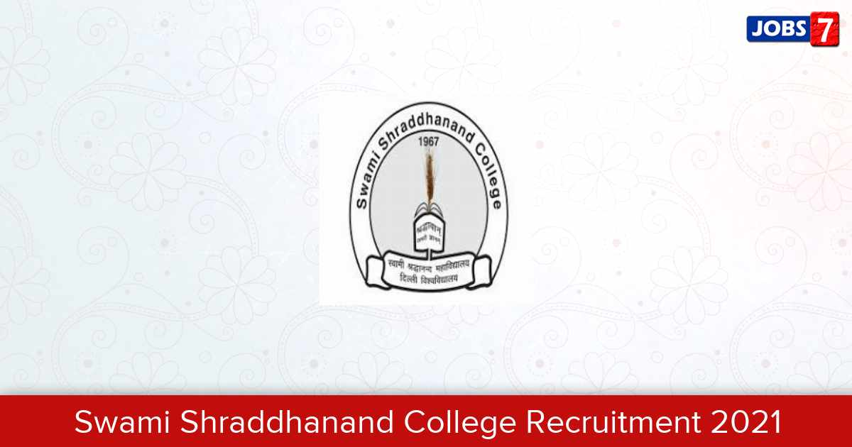 Swami Shraddhanand College Recruitment 2021:  Jobs in Swami Shraddhanand College | Apply @ ss.du.ac.in