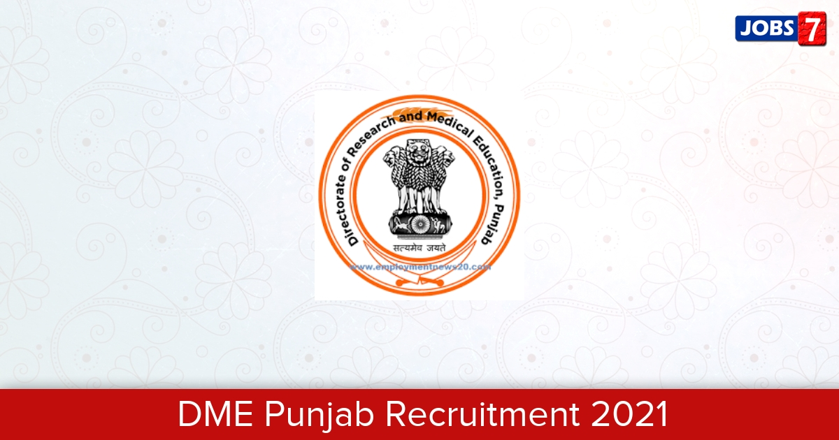 DME Punjab Recruitment 2021:  Jobs in DME Punjab | Apply @ www.punjabmedicaleducation.org