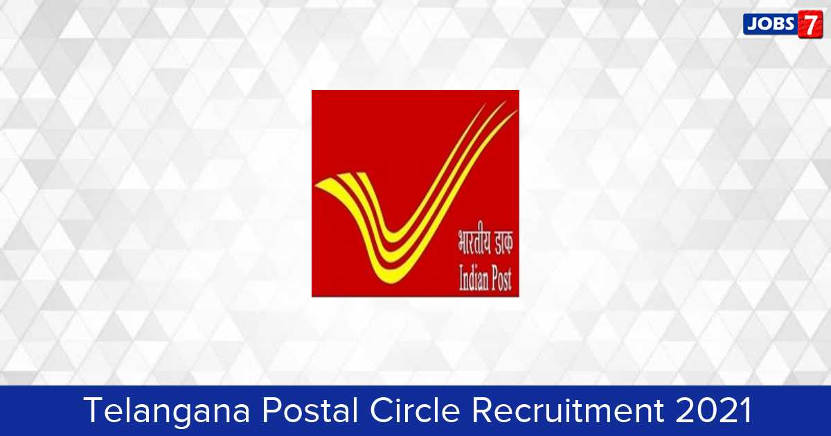 Telangana Postal Circle Recruitment 2021:  Jobs in Telangana Postal Circle | Apply @ telanganapostalcircle.in