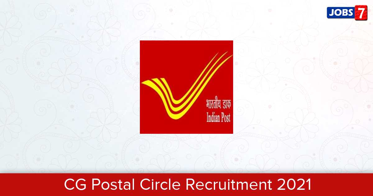 CG Postal Circle Recruitment 2021:  Jobs in CG Postal Circle | Apply @ www.cgpost.gov.in