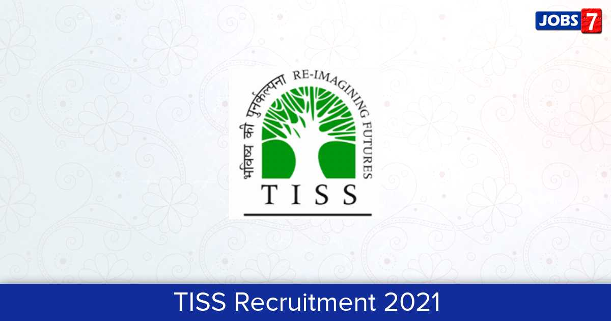 TISS Recruitment 2021:  Jobs in TISS | Apply @ www.tiss.edu