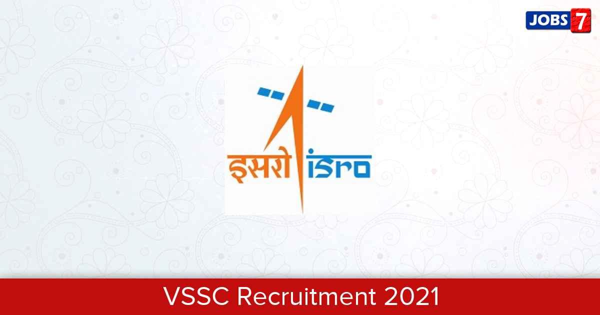 VSSC Recruitment 2021:  Jobs in VSSC | Apply @ www.vssc.gov.in