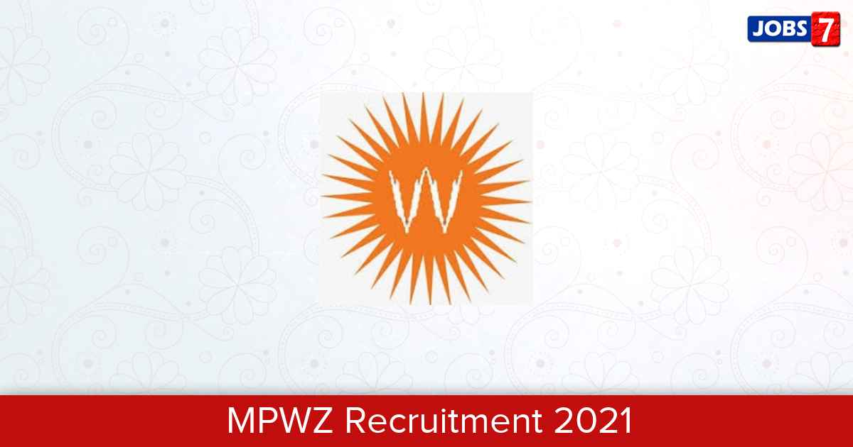 MPWZ Recruitment 2021:  Jobs in MPWZ | Apply @ www.mpwz.co.in