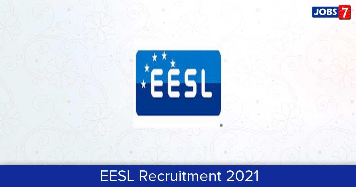 EESL Recruitment 2021:  Jobs in EESL | Apply @ www.eeslindia.org