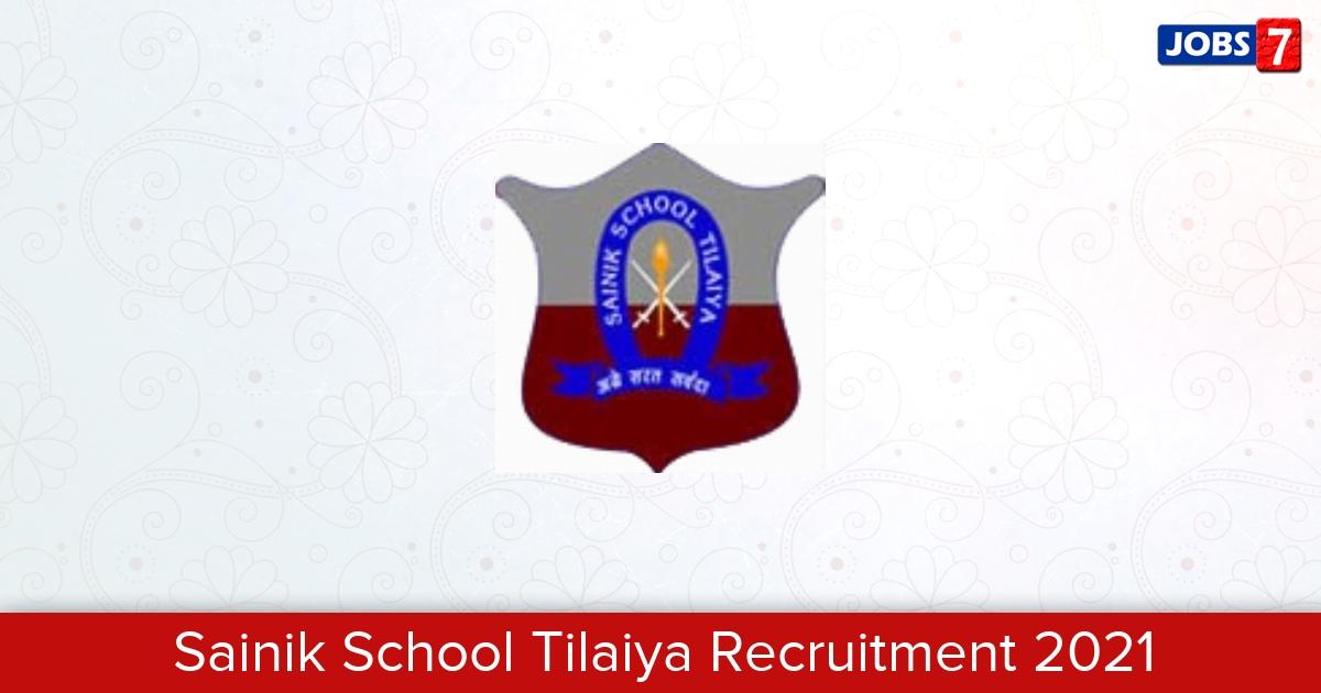 Sainik School Tilaiya Recruitment 2021:  Jobs in Sainik School Tilaiya | Apply @ www.sainikschooltilaiya.org
