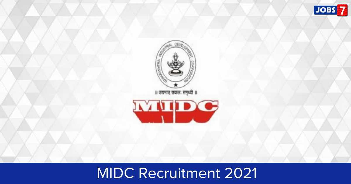 MIDC Recruitment 2021:  Jobs in MIDC | Apply @ www.midcindia.org
