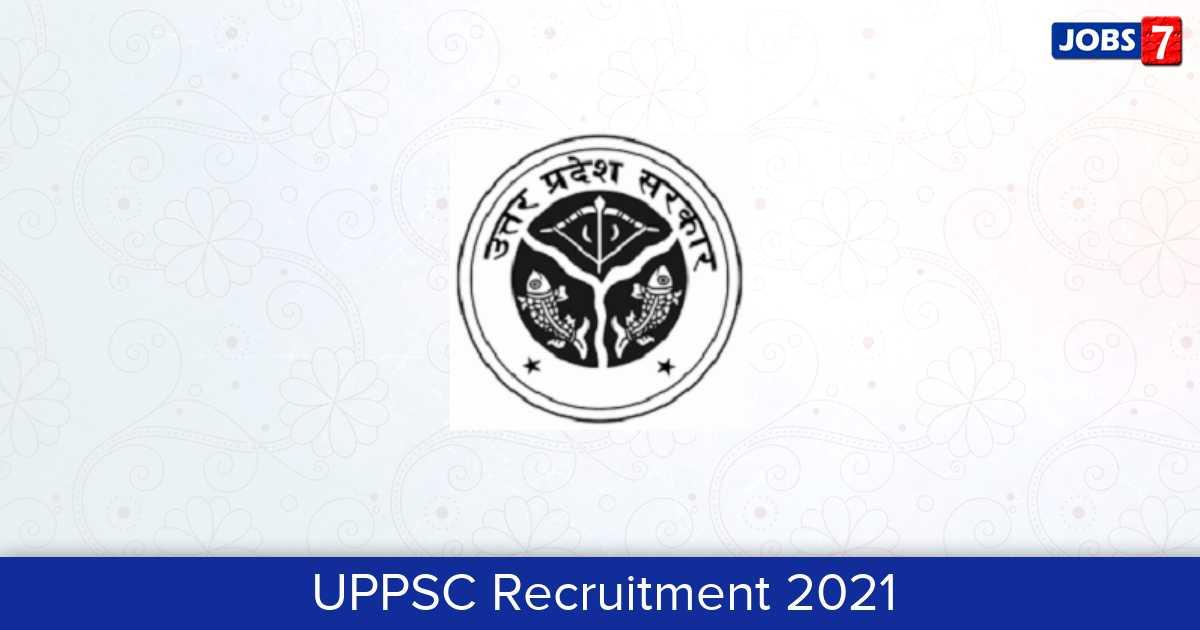 UPPSC Recruitment 2021:  Jobs in UPPSC | Apply @ uppsc.up.nic.in