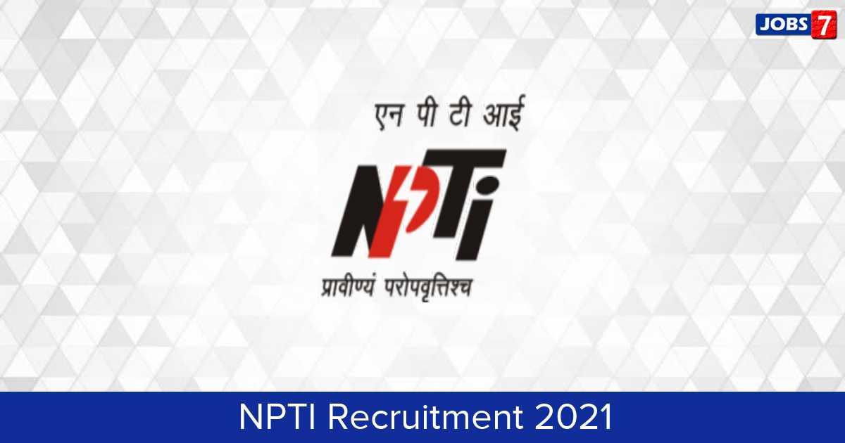NPTI Recruitment 2021: 12 Jobs in NPTI   Apply @ npti.gov.in