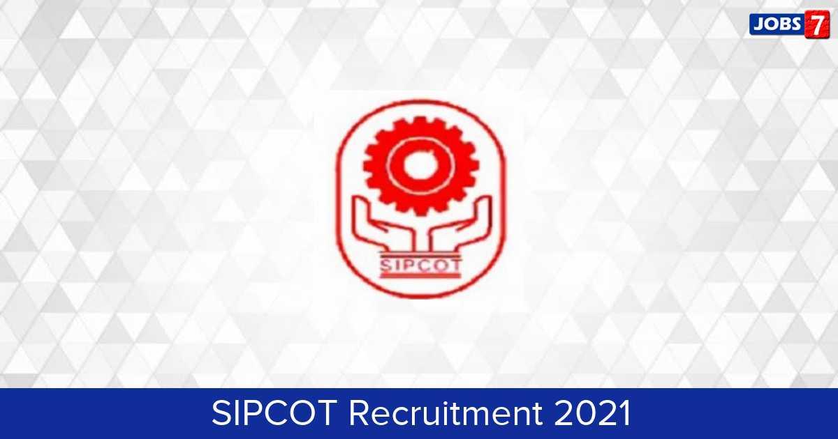 SIPCOT Recruitment 2021:  Jobs in SIPCOT | Apply @ sipcot.in