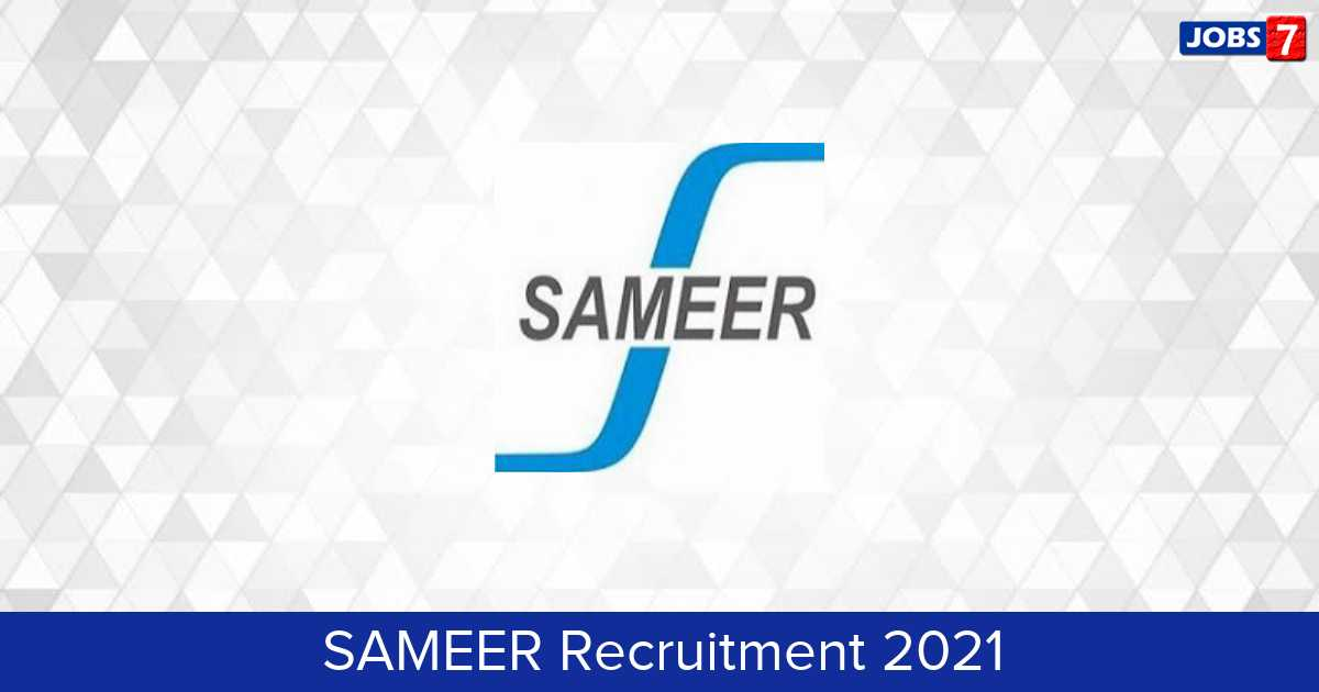 SAMEER Recruitment 2021:  Jobs in SAMEER | Apply @ www.sameer.gov.in