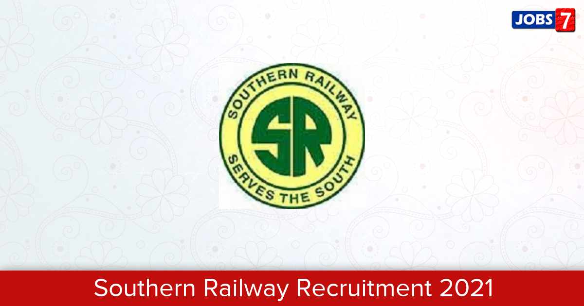 Southern Railway Recruitment 2021: 33 Jobs in Southern Railway | Apply @ sr.indianrailways.gov.in