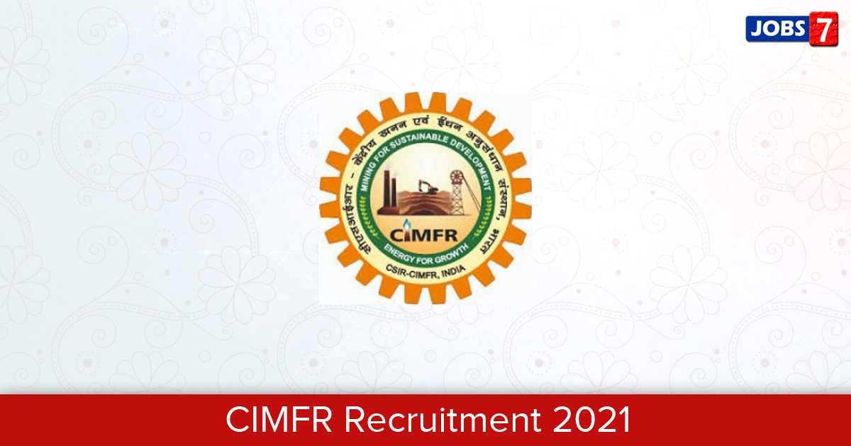 CIMFR Recruitment 2021:  Jobs in CIMFR | Apply @ cimfr.nic.in