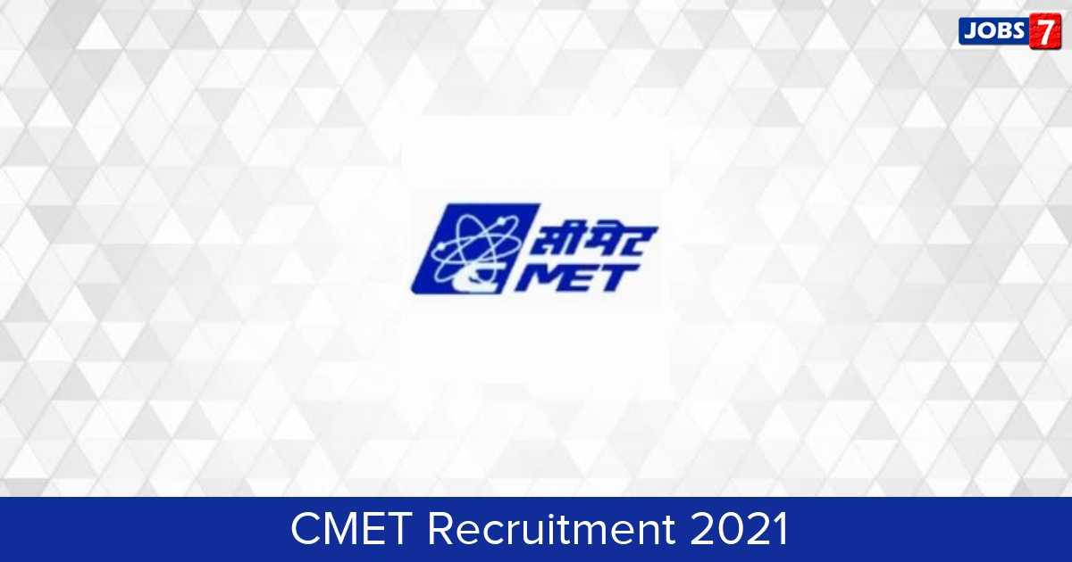 CMET Recruitment 2021:  Jobs in CMET | Apply @ cmet.gov.in