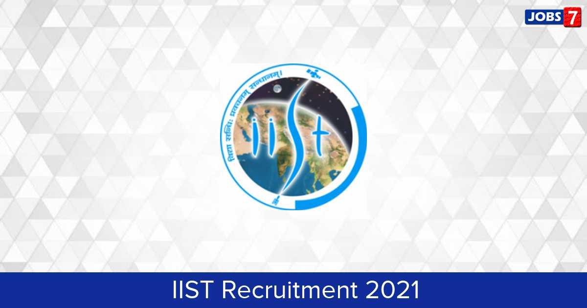 IIST Recruitment 2021: 4 Jobs in IIST | Apply @ www.iist.ac.in