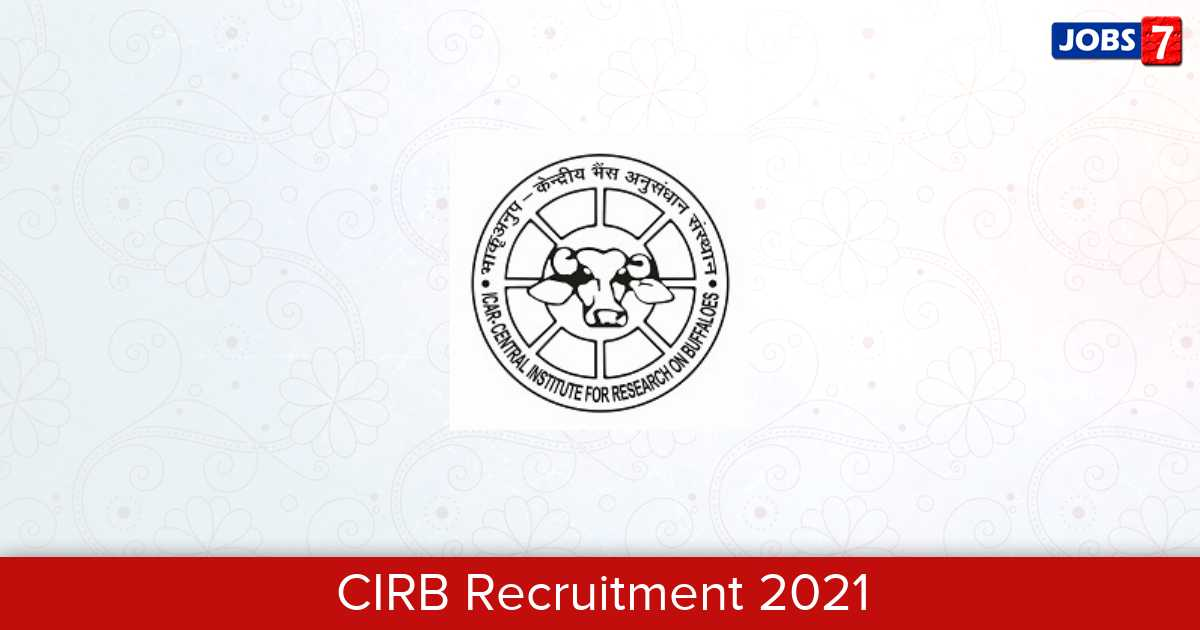 CIRB Recruitment 2021:  Jobs in CIRB | Apply @ cirb.res.in