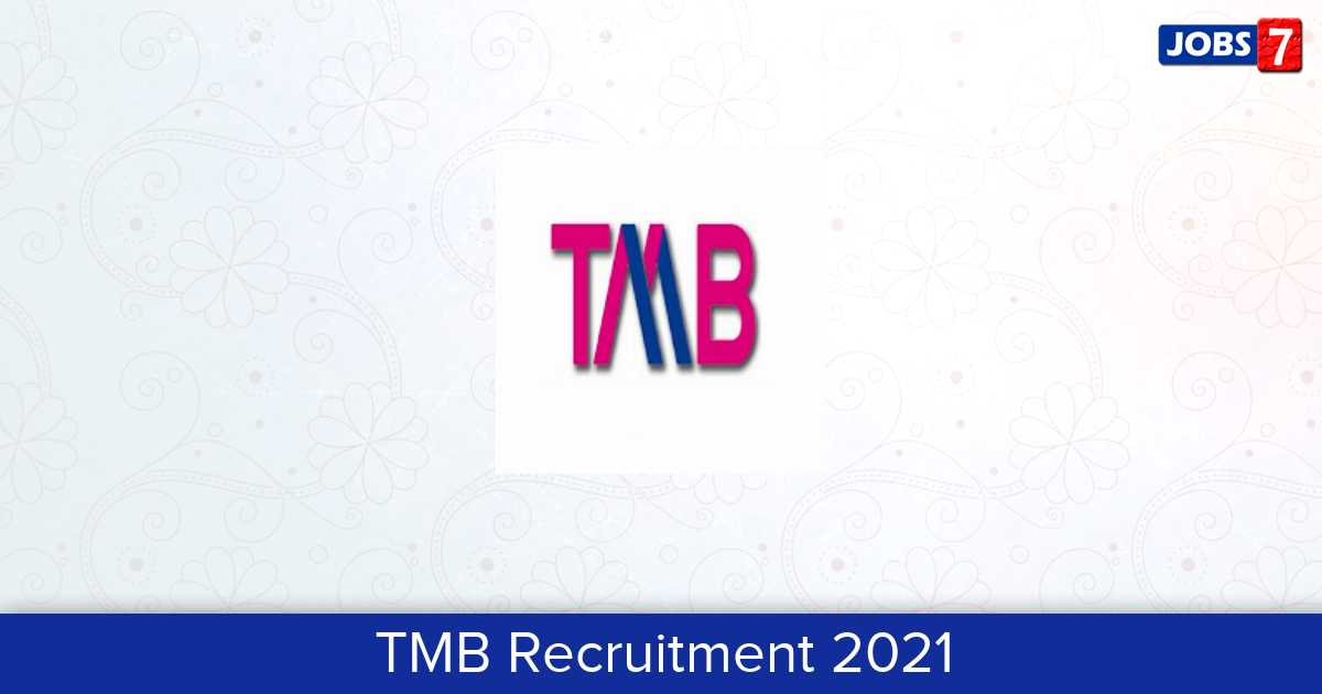 TMB Recruitment 2021:  Jobs in TMB | Apply @ www.tmbnet.in