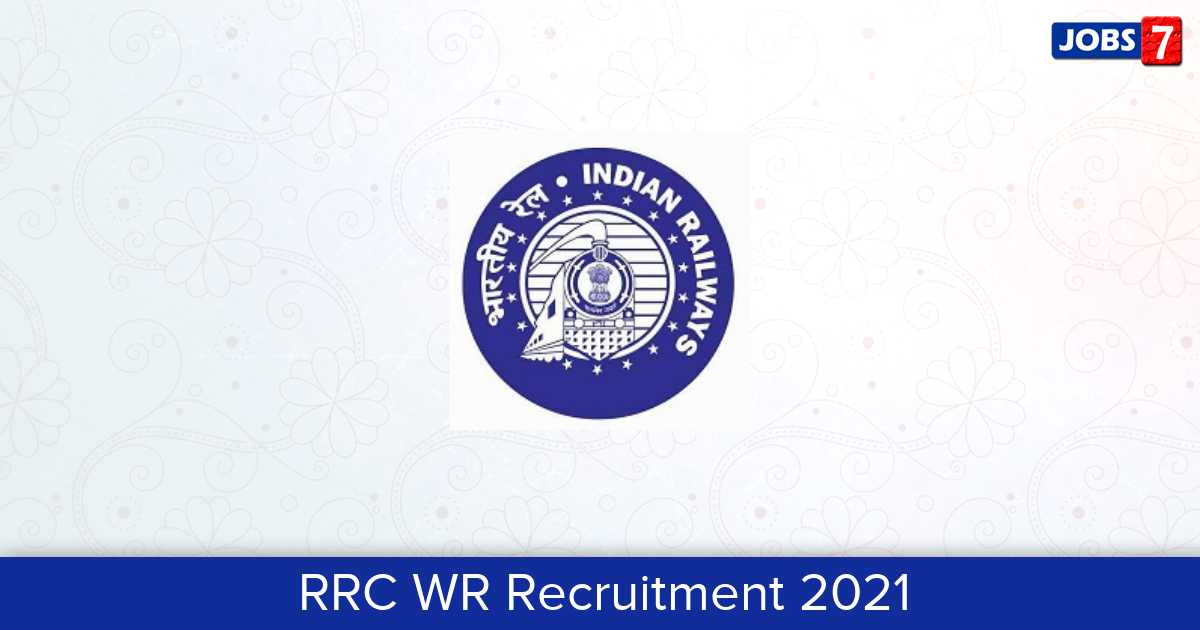 RRC WR Recruitment 2021:  Jobs in RRC WR | Apply @ www.rrc-wr.com