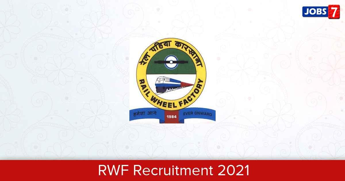 RWF Recruitment 2021:  Jobs in RWF | Apply @ rwf.indianrailways.gov.in