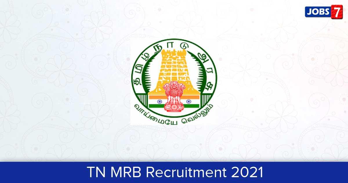 TN MRB Recruitment 2021:  Jobs in TN MRB | Apply @ www.mrb.tn.gov.in