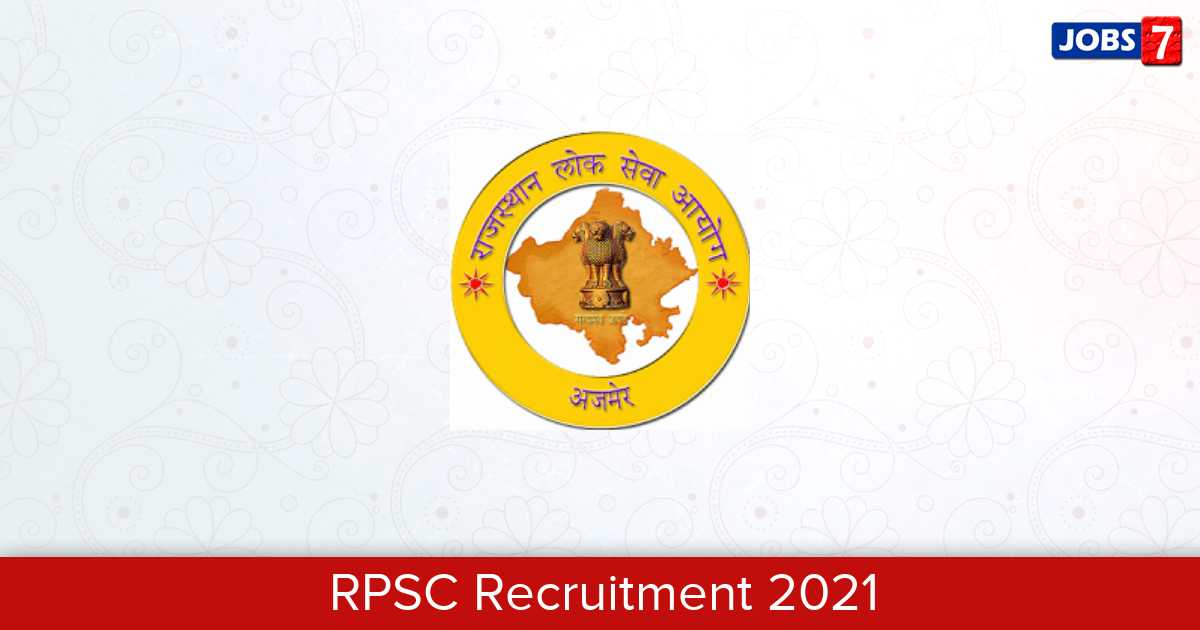RPSC Recruitment 2021:  Jobs in RPSC | Apply @ rpsc.rajasthan.gov.in