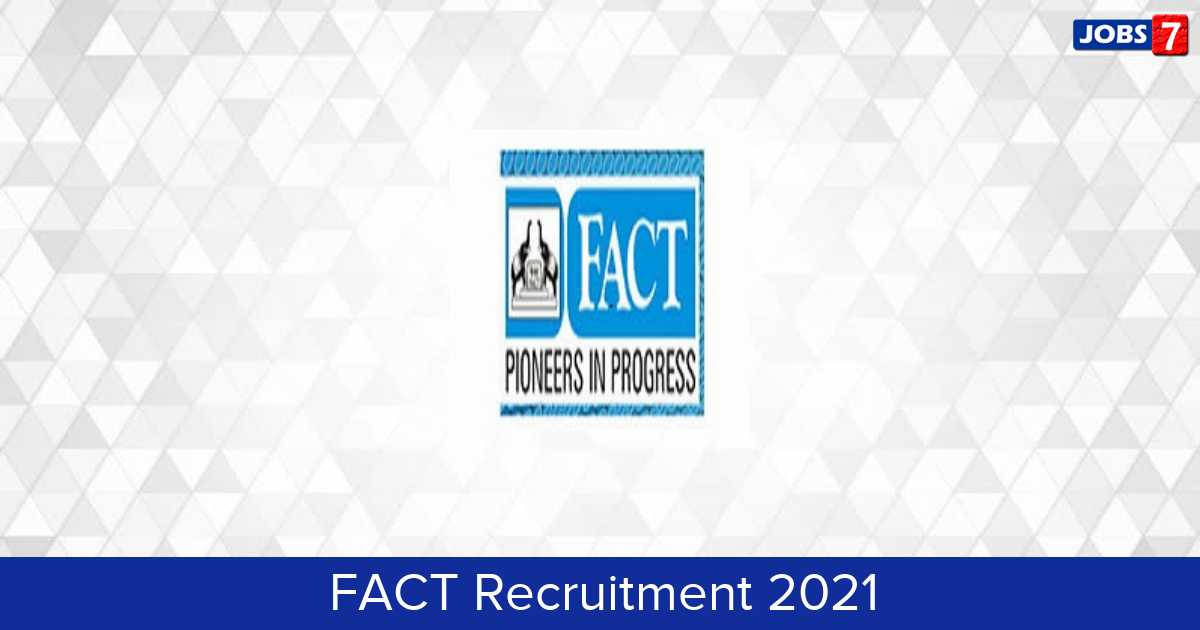 FACT Recruitment 2021:  Jobs in FACT | Apply @ fact.co.in
