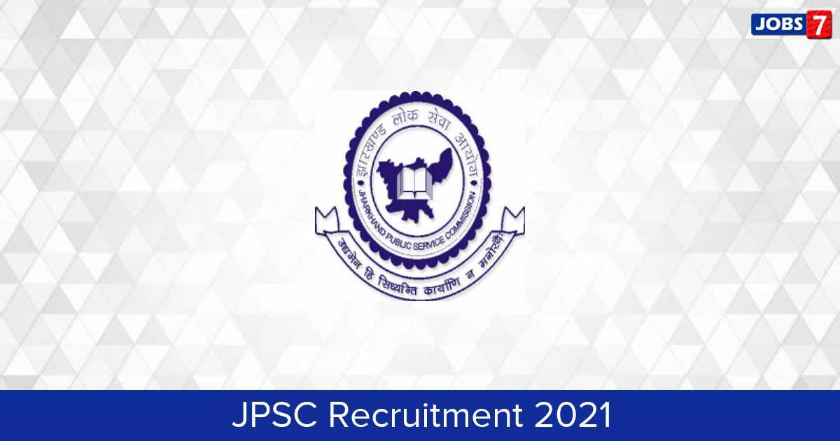 JPSC Recruitment 2021:  Jobs in JPSC | Apply @ www.jpsc.gov.in