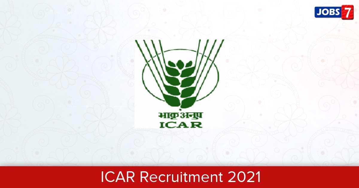 ICAR Recruitment 2021: 1 Jobs in ICAR | Apply @ icar.org.in