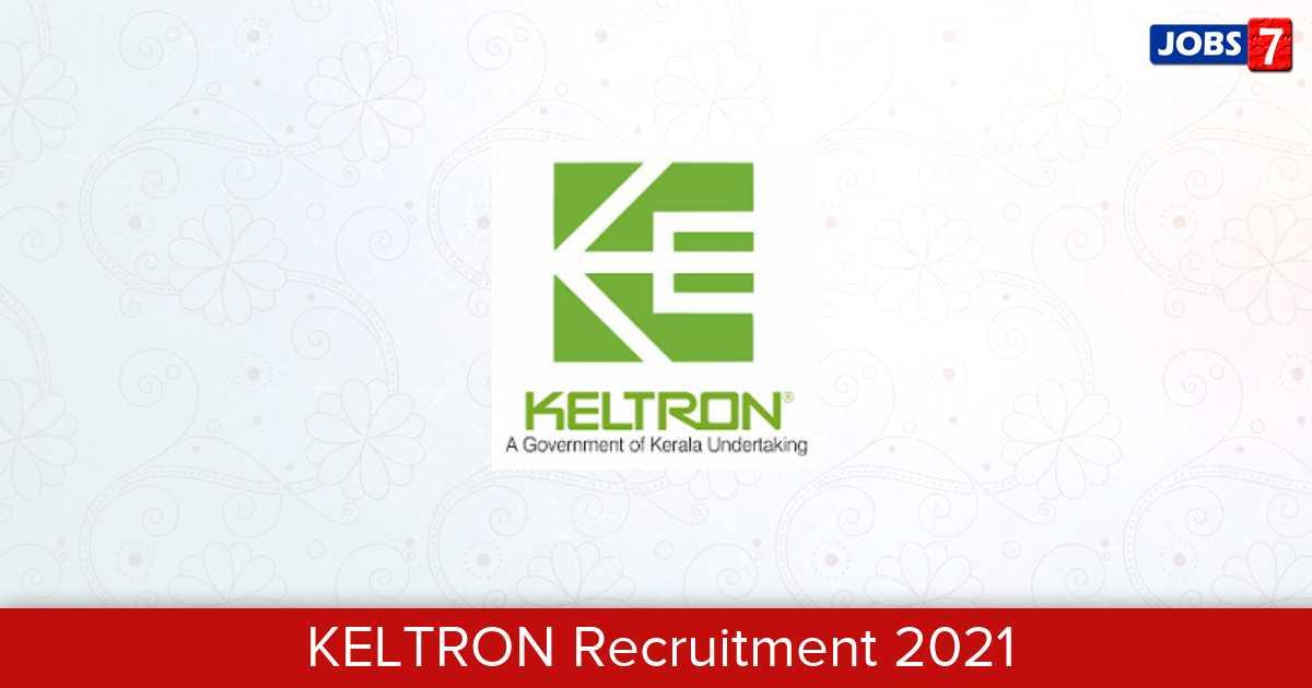 KELTRON Recruitment 2021:  Jobs in KELTRON | Apply @ www.keltron.org