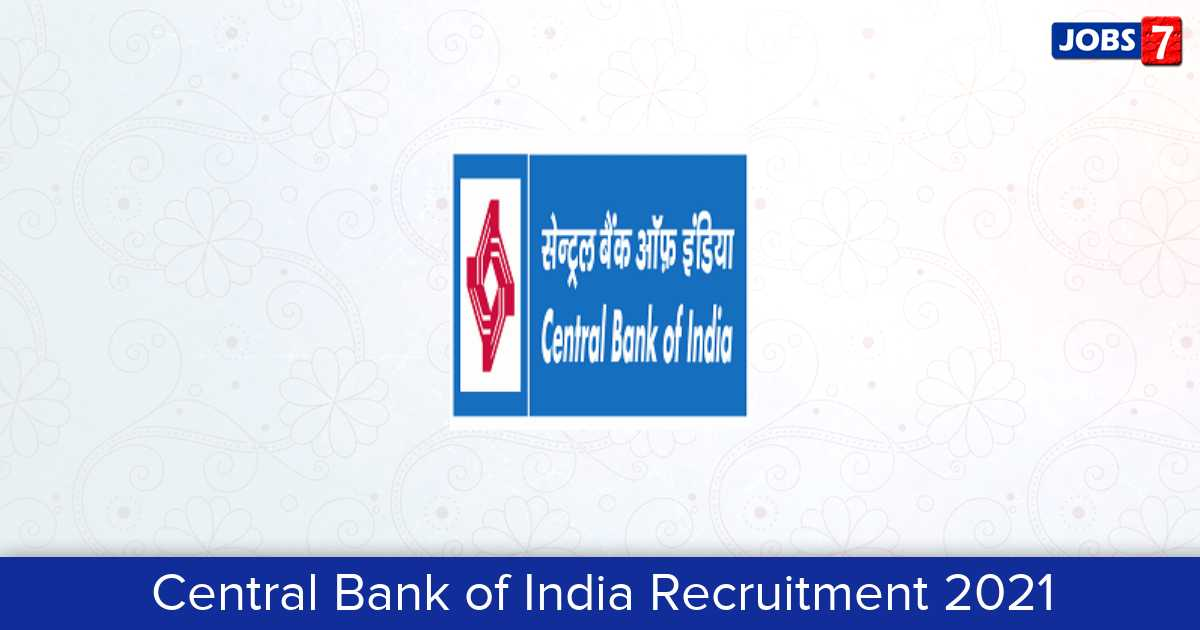 Central Bank of India Recruitment 2021: 1 Jobs in Central Bank of India | Apply @ www.centralbankofindia.co.in