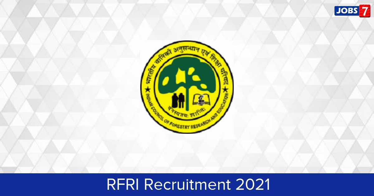 RFRI Recruitment 2021:  Jobs in RFRI   Apply @ rfri.icfre.gov.in