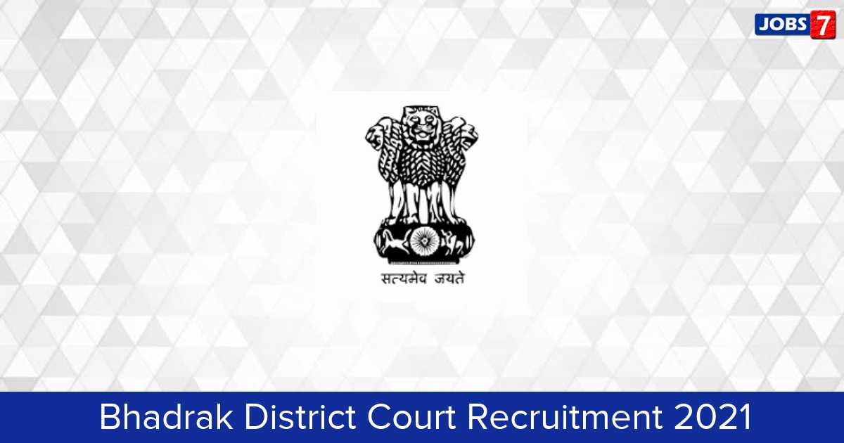 Bhadrak District Court Recruitment 2021:  Jobs in Bhadrak District Court | Apply @ districts.ecourts.gov.in/bhadrak