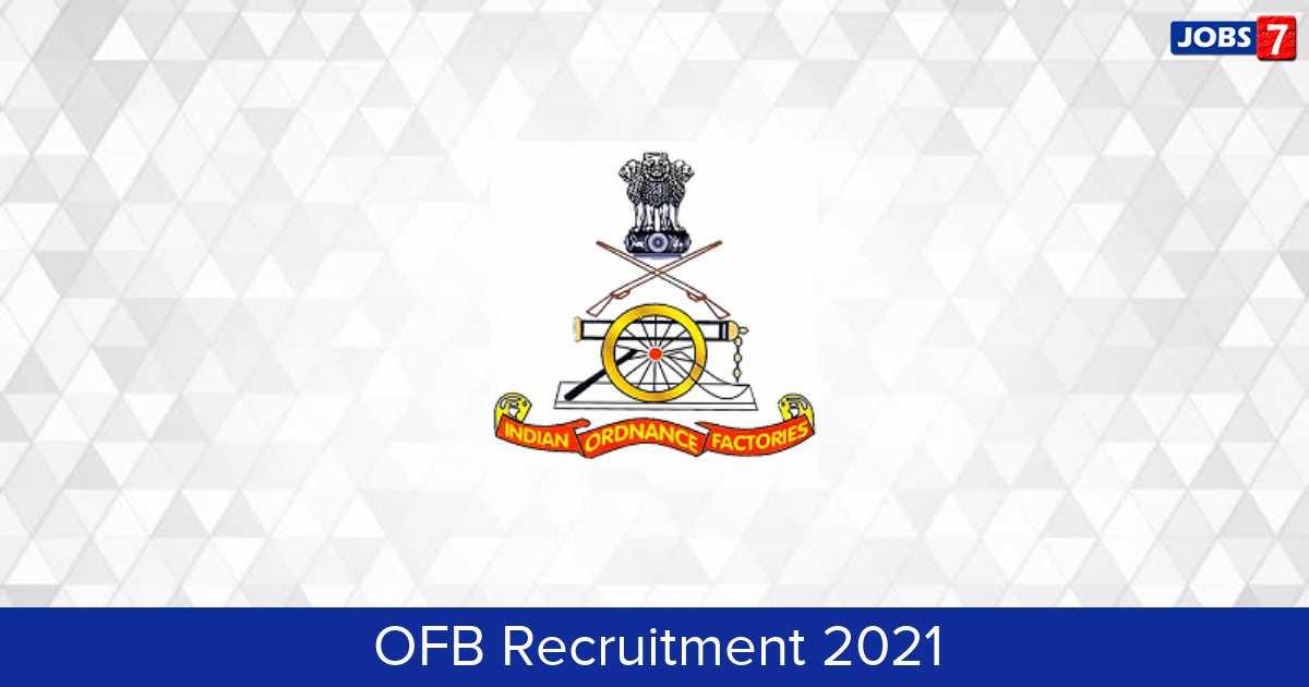 OFB Recruitment 2021:  Jobs in OFB   Apply @ ofb.gov.in