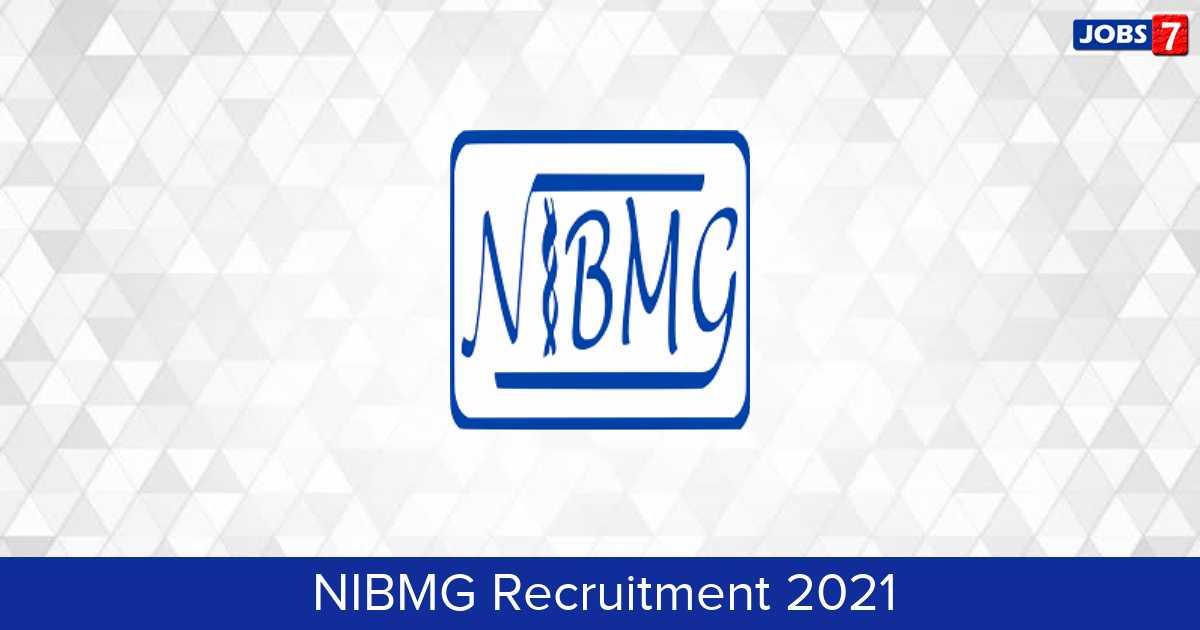 NIBMG Recruitment 2021:  Jobs in NIBMG | Apply @ www.nibmg.ac.in