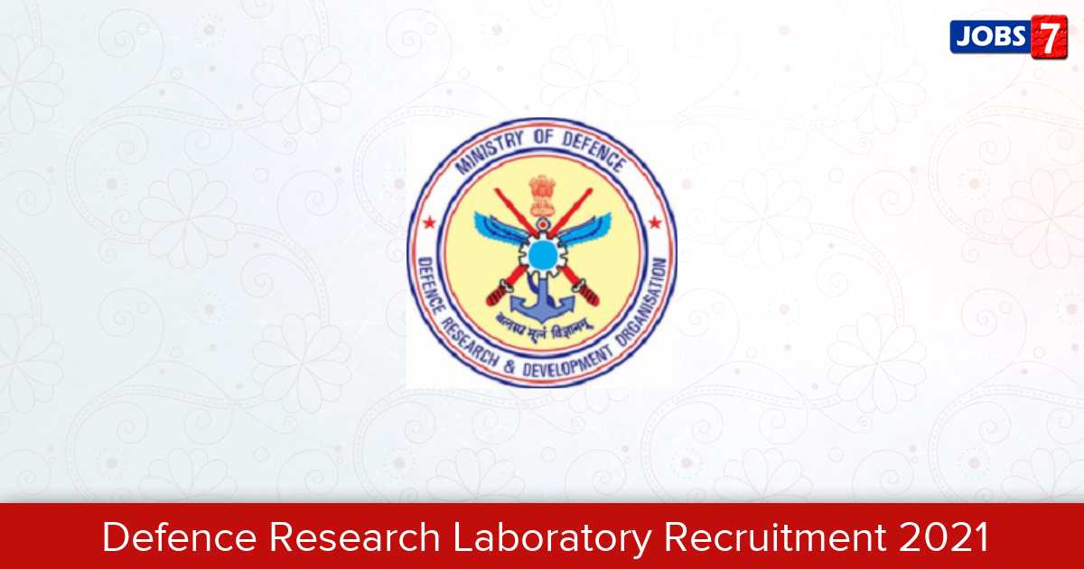 Defence Research Laboratory Recruitment 2021:  Jobs in Defence Research Laboratory | Apply @ www.drdo.gov.in