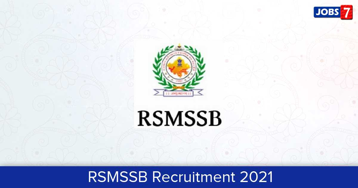 RSMSSB Recruitment 2021:  Jobs in RSMSSB | Apply @ rsmssb.rajasthan.gov.in
