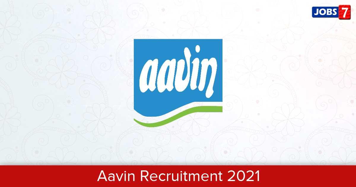 Aavin Recruitment 2021:  Jobs in Aavin | Apply @ aavinmilk.com