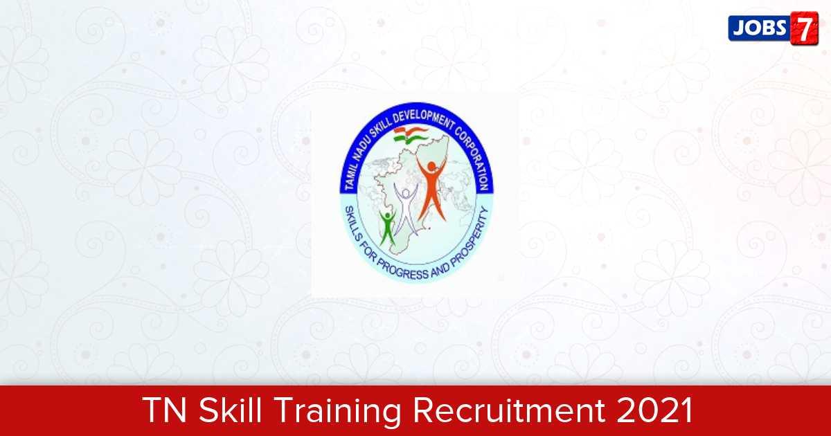 TN Skill Training Recruitment 2021:  Jobs in TN Skill Training   Apply @ skilltraining.tn.gov.in