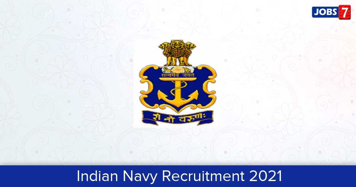 Indian Navy Recruitment 2021:  Jobs in Indian Navy | Apply @ www.joinindiannavy.gov.in