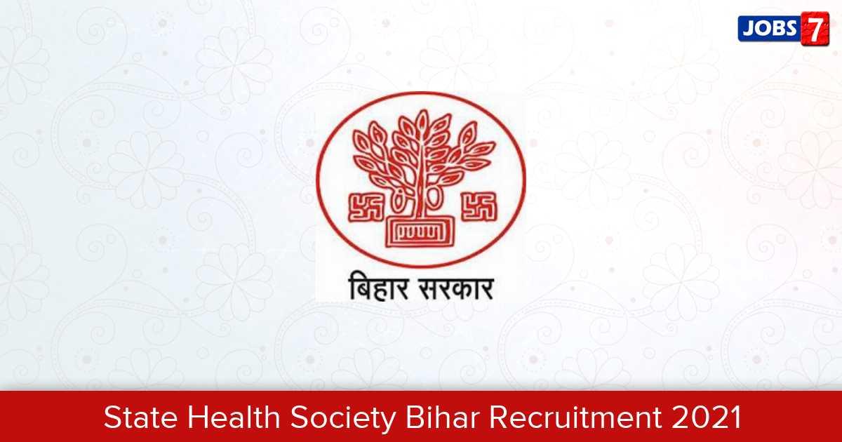 State Health Society Bihar Recruitment 2021:  Jobs in State Health Society Bihar   Apply @ statehealthsocietybihar.org