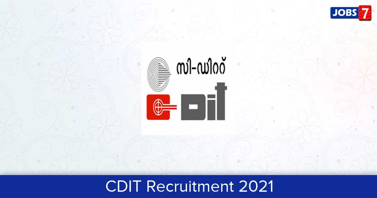 CDIT Recruitment 2021:  Jobs in CDIT | Apply @ www.cdit.org
