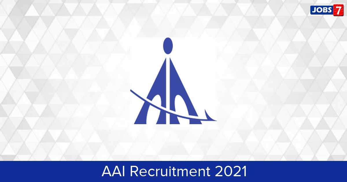 AAI Recruitment 2021:  Jobs in AAI | Apply @ www.aai.aero
