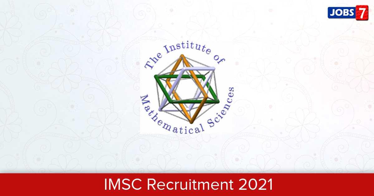 IMSC Recruitment 2021:  Jobs in IMSC | Apply @ www.imsc.res.in