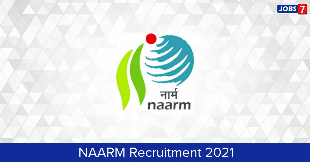 NAARM Recruitment 2021:  Jobs in NAARM | Apply @ naarm.org.in