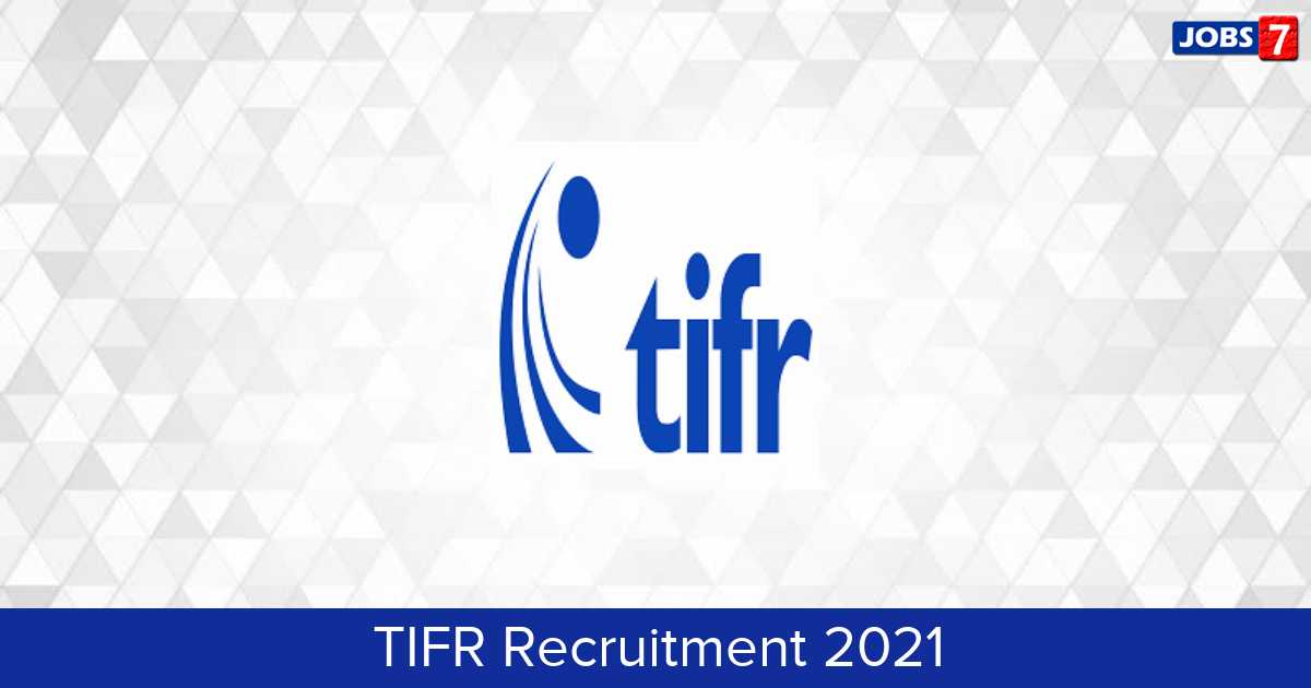 TIFR Recruitment 2021:  Jobs in TIFR | Apply @ www.tifr.res.in